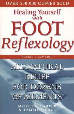 Healing Yourself With Foot Reflexology By Carter, Mildred/ Weber, Tammy